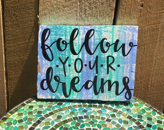 Wood Sign: follow your dreams