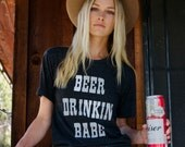 Beer Drinkin Babe tshirt- beer tshirt- womens tshirt- graphic tee- vintage inspired- made in usa-screenprint- tri blend tshirt- beer