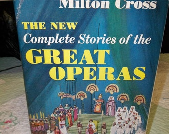 Vintage Book, The New Complete Stories of the Great Operas by Milton Cross, T