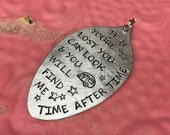 Stamped Vintage Upcycled Spoon Jewelry Pendant - Cyndi Lauper Song Lyrics - If You're Lost You Can Look & You Will Find Me Time After Time
