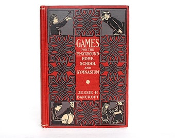 Vintage Games for Playground Home School Gymnasium Children's Games Bancroft - Vintage Book Decorative Book Nursery Decor Game Instructions