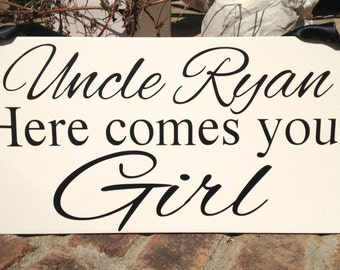 Wedding signs, Uncle HERE COMES your GIRL, flower girl, ring bearer sign, Custom sign, Ivory wedding sign, wedding signage