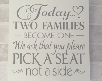 Today Two Families Become One We Ask That You Pick A Seat Not A Side Wedding Sign, Wedding Reception Sign, Wedding Seating Sign, l