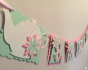 Tea party banner - birthday, shower, custom 3D banner