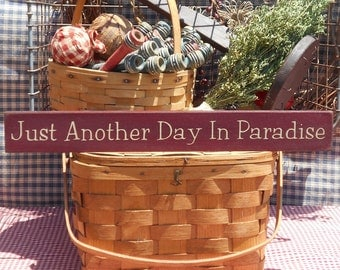"Just Another Day In Paradise painted wood sign 2.5"" x 20"" choice of color"