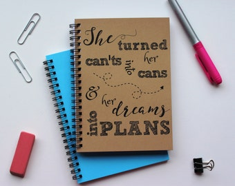 She turned her can'ts into cans and her dreams into plans -   5 x 7 journal