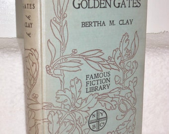 1909 GOLDEN GATES by Bertha M Clay HC Book printed by New York Book Co