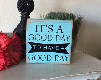 Wood Signs Its A Good Day For A Good Day Decor Wood Sign Home Decor Gifts Under 15 Gift Idea Room Decor Gift Idea Wooden Inspirational Block