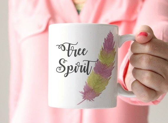free spirit coffee mug positive coffee mug custom mug feather coffee mug mom coffee mug hippie coffee mug