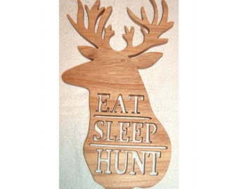 Eat Sleep Hunt, Hunter Gift, Wood Plaque, Scroll Saw Plaque, Man Cave, Hunting Cabin Decor, Cabin Decorations, Hunting Decor, Hunting Sign