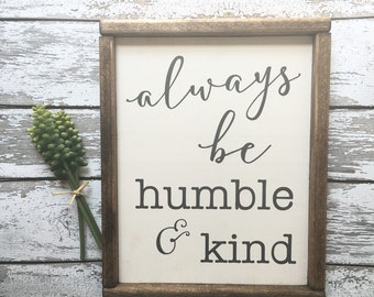 Always be Humble and Kind | Humble and Kind | Stay Humble and Kind | Always Stay Humble and Kind | Tim McGraw Sign
