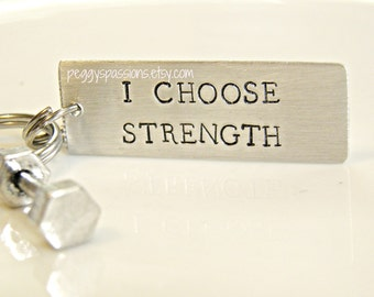 I Choose Strength. Motivational hand stamped key chain with barbell charm.