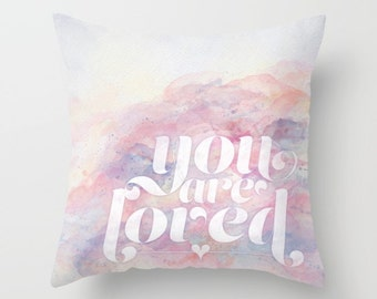 You are Loved Throw Pillows - Pastel Decorative Pillows - Couch Pillows - Sofa Pillows - Inspirational Quotes