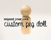 Request your own custom peg doll