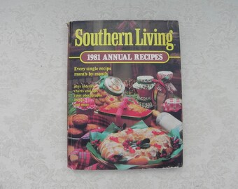 Vintage Cookbook, Southern Living 1981 Annual Recipes, Hardback, 340 Pages, ISBN 0-8487-0530-0