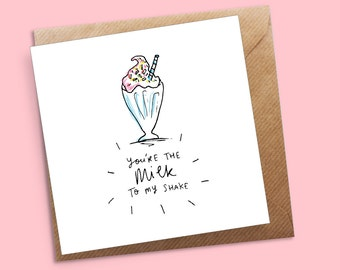 You're The Milk To My Shake Greeting Card