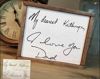 Custom-Loved One's Handwriting Sign|Farmhouse|Handpainted| Special Someone| KeepSake sign| One of a Kind