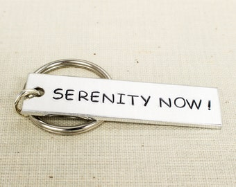 Serenity Now - Seinfeld - Aluminum Key Chain