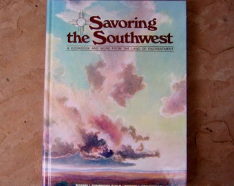 Savoring the Southwest Cookbook, Savoring the Southwest A Cookbook And More From The Land Of Enchantment Roswell New Mexico