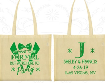 We want to be Formal, But we are here to Party, Imprinted Cotton Bags, Wedding Party Bags, Monogram Bags, Welcome Wedding Bags (364)