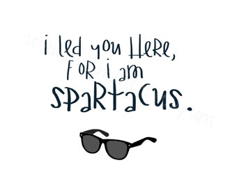 """That Thing You Do! """"Spartacus"""" Quote Print"""