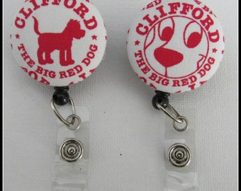 Clifford the Big Red Dog badge reel for work or school.  The kids will love it!