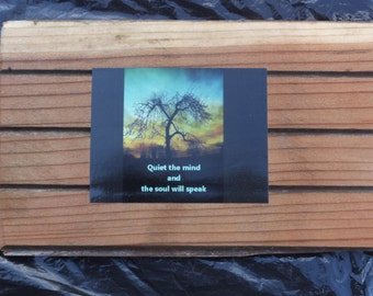 Recycled Western Cedar with Thought provoking quotes