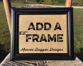 ADD A FRAME | Housewarming Gift  |Black  Picture Frame | 8x10  | 11x14 |  Barnwood Frame | #0002