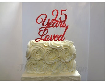 8 inch Years Loved Anniversary Cake Topper - Celebration, Anniversary, 25th, 50th