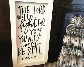 Exodus 14:14, Hand painted sign, Bible Verse, Bible Quote, The Lord will fight for you