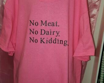 No Meat No Dairy No kidding