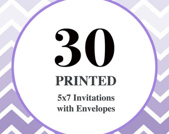 30 Printed Invitations / 5x7 on 110lb card stock / Free white envelopes included