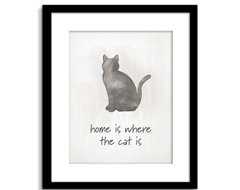 Home is Where The Cat Is - Cat Wall Art - Home Decor - Cat Art - Cat Decor - Grey Cat - Cat Print
