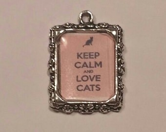"Charm: ""Keep Calm and Love Cats""  - Pink background"