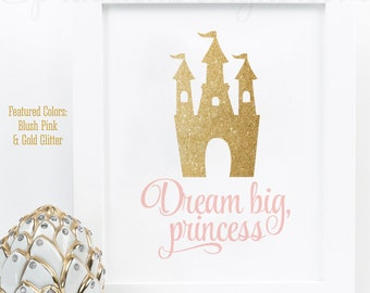 Dream Big Princess, Princess Room Decor, Princess Birthday Decorations, Little Girl Room Decor Nursery Wall Art, Blush Pink Gold Glitter