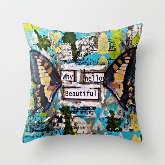 Throw pillow. Indoor or outdoor. Why Hello Beautiful