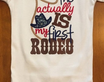 ON SALE This Actually is my First Rodeo Shirt or Baby Bodysuit