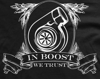 In Boost We Trust t-shirt Car and JDM turbo shirt