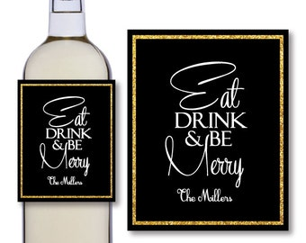 Eat Drink And Be Merry Wine Bottle Labels- Christmas Wine Bottle Labels - Black And Gold - Personalized Wine Bottle Label