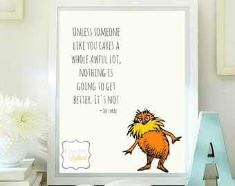 Unless someone like you care quotes printable - Dr. Seuss - Lorax
