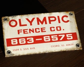Vintage Olympic Fence Co. 863-6575 3509 s. 55th Ave. Cicero, Ill. 60650 Porcelain Fence Sign -- Original Patina - Chicago Suburbs