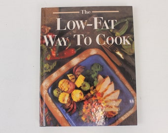 The Low-Fat Way To Cook, Cookbook, Recipe Book, Recipes, Oxmoor House, copyright 1993
