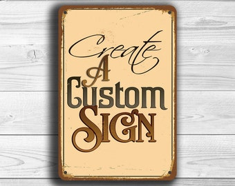 CUSTOMIZABLE SIGN, Create A Custom Sign,  Custom Signs, Personalized Signs,  Custom Vintage Style Signs, Outdoor Custom Signs, Hanging Signs
