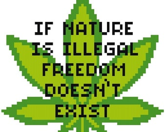 Legalize Nature - Cross Stitch Pattern - Instant Download