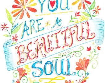 You Are A Beautiful Soul | Watercolor | Lettering