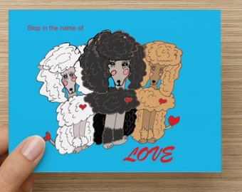 Stop in the Name of LOVE Poodle Card with envelope