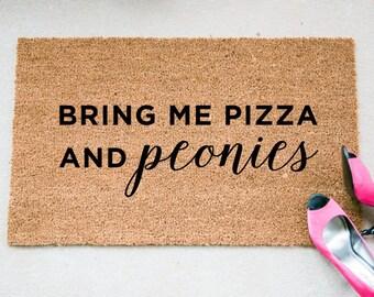 Bring Me Pizza & Peonies Doormat - Funny Doormat - Welcome Mat - Funny Rug - Reminder Rug - Sassy Doormat - Sassy Doormat - Unique Doormat