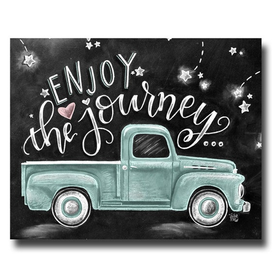 Enjoy The Journey Chalkboard Art Chalk Art Enjoy The Ride
