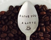 I Love You A Latte Spoon~Hand Stamped~Cute Unique Gift~Girlfriend Boyfriend~Coffee Lover~Best Selling Item~Valentines Day Gift