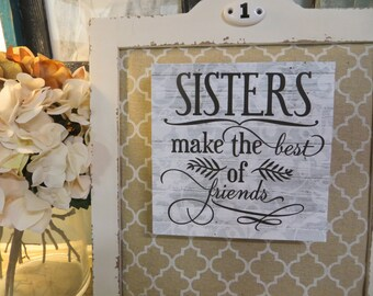 """Wood Sign, """"Sisters make the best of friends"""", Sister Present, Sister's Birthday Present, Sibling Gift"""